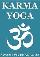 Karma Yoga The Yoga Of Action By Swami Vivekananda