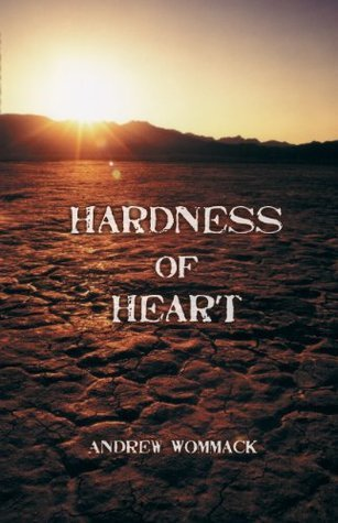 Hardness of Heart - Andrew Wommack