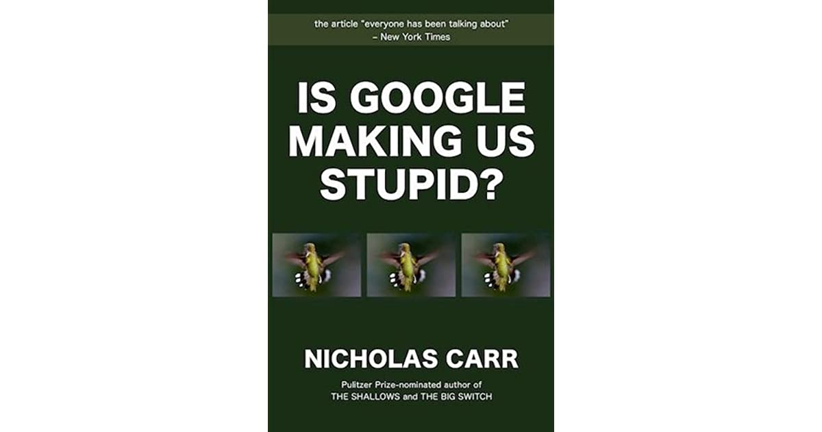 is google making us stupid nicholas carr