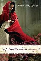La princesse au bois d'argent (Princess, #3)