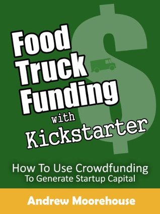 Food Truck Funding with Kickstarter (Food Truck Startup Series)