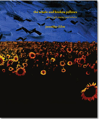 The Whole and Broken Yellows: Van Gogh Poems and Others