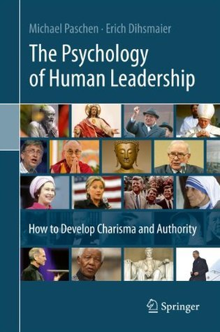 The-Psychology-of-Human-Leadership-How-To-Develop-Charisma-and-Authority