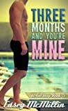 Three Months and You're Mine (In Too Deep, #5)