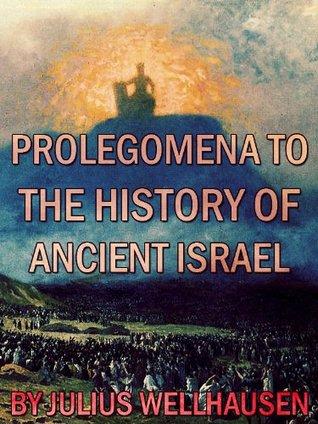 Prolegomena to the History of Ancient Israel