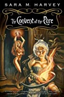 The Convent of the Pure (The Blood of Angels, #1)