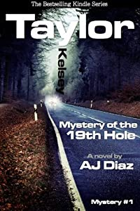 Mystery of the 19th Hole (Taylor Kelsey Mysteries, #1)