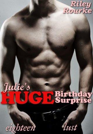 Julie's Huge Birthday Surprise (Eighteen Lust)