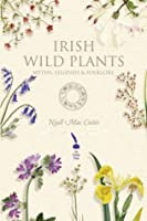 Irish Wild Plants - Myths, Legends & Folklore
