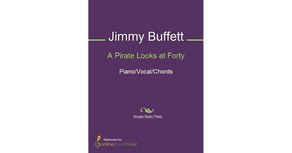 A Pirate Looks At Forty By Jimmy Buffett