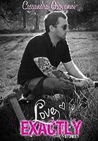 Love Exactly (Sticks & Stones #1)
