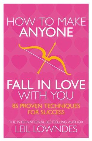 How to make anyone love you