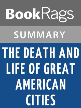 The Death and Life of Great American Cities by Jane Jacobsl Summary & Study Guide