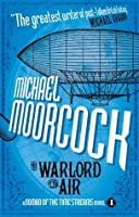 The Warlord of the Air (A Nomad of the Time Streams Novel) (Nomad of the Time Streams Novels)