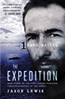 Dark Waters: True Story of the First Human-Powered Circumnavigation of the Earth (The Expedition Book 1)