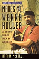 Makes Me Wanna Holler: A Young Black Man in America (Vintage)