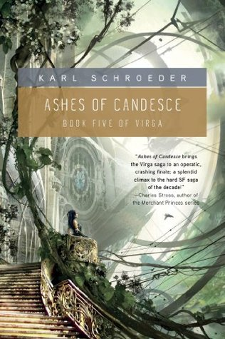 Ashes of Candesce by Karl Schroeder