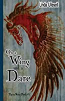 On a Wing and a Dare (Flying Horse Books)