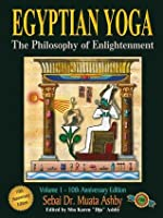 Egyptian Yoga: The Philosophy of Enlightenment