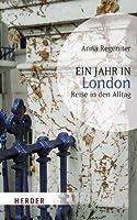 Ein Jahr in London: Reise in den Alltag