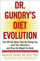 Dr Gundry S Diet Evolution Turn Off The Genes That Are Killing You And Your Waistline By Steven R Gundry