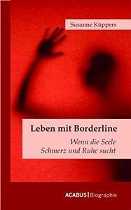 Leben mit Borderline: Wenn die Seele Schmerz und Ruhe sucht