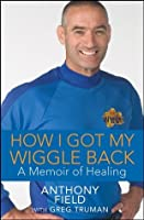 How I Got My Wiggle Back: A Memoir of Healing