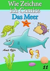 Zeichnen Bücher: Wie Zeichne ich Comics - Das Meer (Zeichnen für Anfänger Bücher)