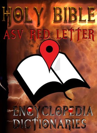 Holy Bible (ASV Red Letter Edition) with Encyclopedia and Dictionaries (International Standard Bible Encyclopedia, Easton & Smith)