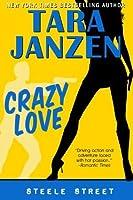Crazy Love (Steele Street)