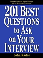 201 Best Questions To Ask On Your Interview