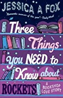 Three Things You Need to Know About Rockets: A memoir
