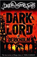 The Dark Lord of Derkholm (Derkholm, #1)