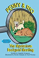 Penny and Rio The Mysterious Backyard Meeting (Penny and Rio: The Mysterious Backyard Meeting)