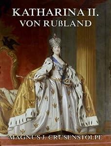 Katharina II von Russland: Erweiterte Ausgabe