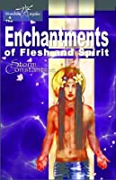 The Enchantments of  Flesh and Spirit (The Wraeththu Chronicles)