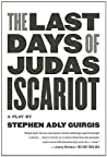 Book cover for The Last Days of Judas Iscariot: A Play