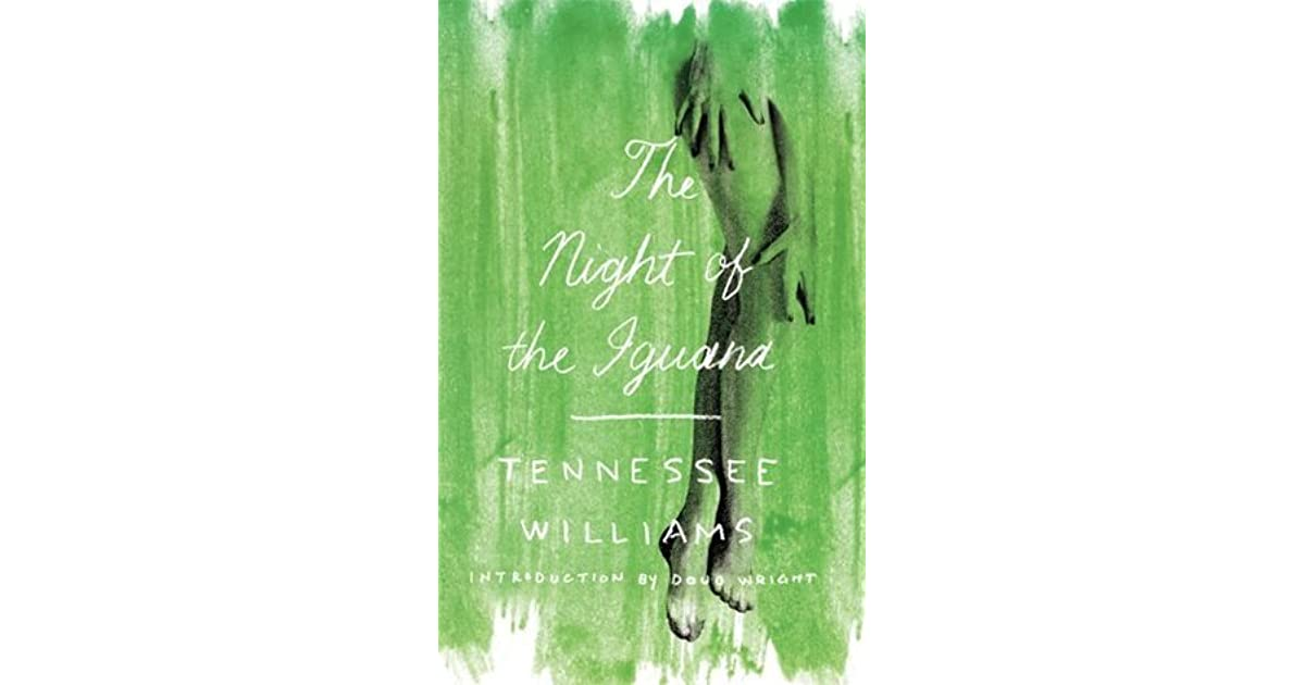a struggle for decency and life in night of the iguana by tennessee williams The night of the iguana is a full-length drama by tennessee williams women on a trip to the mexican coast and comes to terms with the failures in his life.