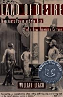 Land of Desire: Merchants, Power, and the Rise of a New American Culture (Vintage)