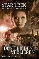 Star Trek - The Next Generation 6: Den Frieden verlieren (German Edition)