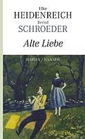 Alte Liebe: Roman (German Edition)