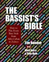 The Bassist's Bible: How to Play Every Bass Style from Afro-Cuban to Zydeco (Musician's Bible)
