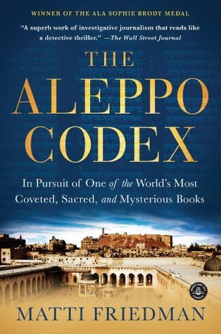 The Aleppo Codex-A True Story of Obsession, Faith, and the Pursuit of an Ancient Bible