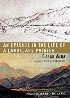 An Episode in the Life of a Landscape Painter (New Directions Paperbook)