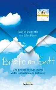 Briefe an Gott: Eine bewegende Geschichte voller Inspiration und Hoffnung.