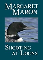 Shooting At Loons (A Deborah Knott Mystery)