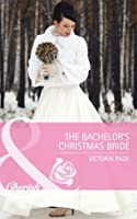 The Bachelor's Christmas Bride (Mills & Boon Cherish) (Northbridge Nuptials - Book 15)