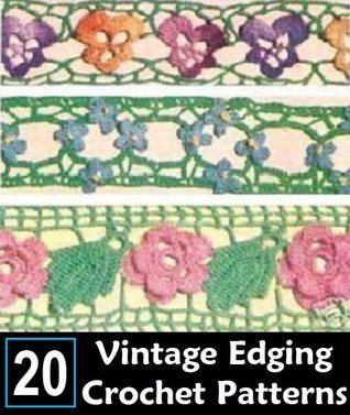20 EDGING & INSERTION PATTERNS - CROCHET / TATTING - VINTAGE 1949 - Downloadable Ebook (ePattern) - AVAILABLE FOR DOWNLOAD to Kindle DX, Kindle for PC, ... crocheted, crocheting, flower, floral, lace)