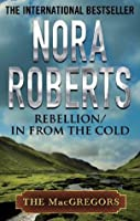 Rebellion & In From the Cold (MacGregor's)