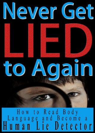 Never Get Lied to Again by Angela Kurtz